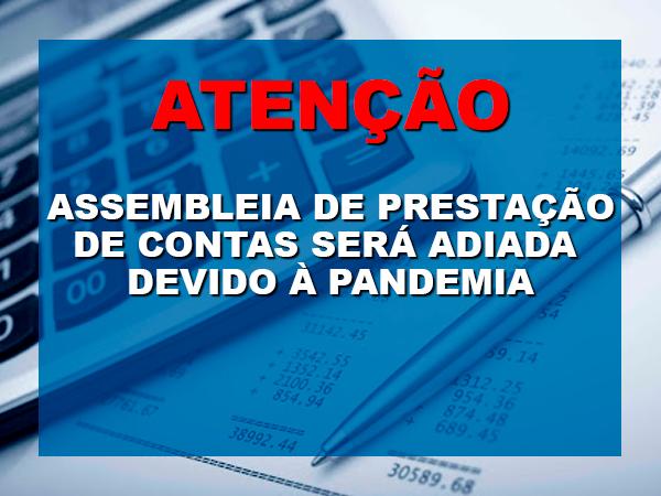 ASSEMBLEIA DE PRESTAÇÃO DE CONTAS SERÁ ADIADA DEVIDO À PANDEMIA