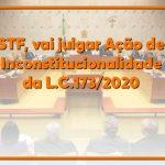 STF, vai julgar Ação de Inconstitucionalidade da LC.173/2020 que suspende tempo de serviço para fins de quinquênio, entre outros.