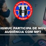 SIGMUC PARTICIPA DE NOVA AUDIÊNCIA COM MPT E NOVAMENTE COBRA TESTAGEM PERIÓDICA E MELHORES CONDIÇÕES DE TRABALHO PARA OS GUARDAS MUNICIPAIS.