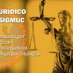 JURÍDICO SIGMUC: Mais de 20 GMs já conquistaram o Avanço por Titulação por força de decisão judicial em 2020.