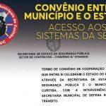CONVÊNIO ENTRE MUNICÍPIO E O ESTADO, PREVÊ ATÉ 60 DIAS PARA DISPONIBILIZAÇÃO DE ACESSO AOS SISTEMAS DA SESP.