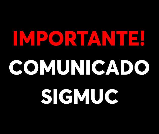 IMPORTANTE! COMUNICADO SIGMUC