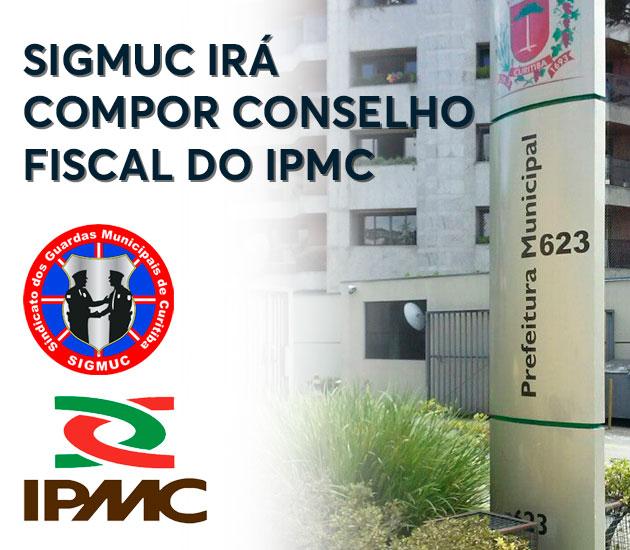 SIGMUC IRÁ COMPOR CONSELHO FISCAL DO IPMC EM 2021