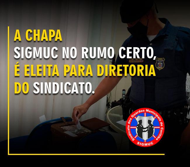 COM 98,74% DOS VOTOS, CHAPA 1 – SIGMUC NO RUMO CERTO, É ELEITA PARA DIRETORIA DO SINDICATO.