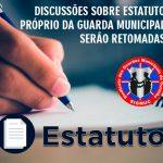 DISCUSSÕES SOBRE ESTATUTO PRÓPRIO DA GUARDA MUNICIPAL SERÃO RETOMADAS