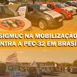 SIGMUC NA MOBILIZAÇÃO CONTRA A PEC-32 EM BRASÍLIA