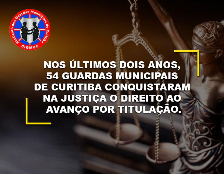 NOS ÚLTIMOS DOIS ANOS, 54 GUARDAS MUNICIPAIS DE CURITIBA CONQUISTARAM NA JUSTIÇA O DIREITO AO AVANÇO POR TITULAÇÃO.