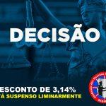DESCONTO DE 3,14% ESTÁ SUSPENSO LIMINARMENTE